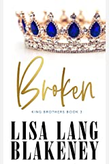 Broken (The King Brothers Series Book 3) Kindle Edition