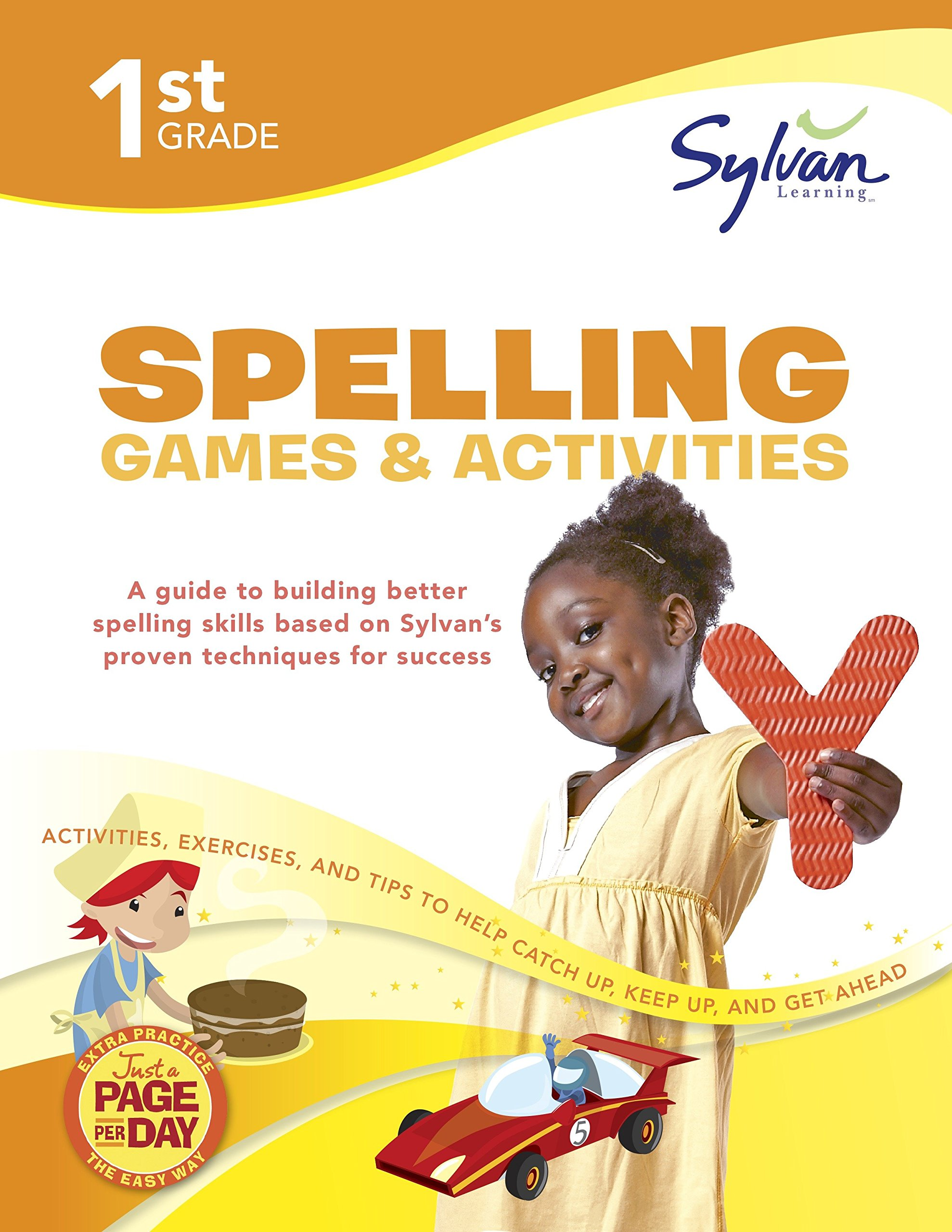 1st Grade Spelling Games & Activities: Activities, Exercises, and Tips to Help Catch Up, Keep Up, and Get Ahead (Sylvan Language Arts Workbooks)
