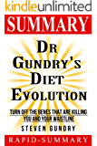 Summary | Dr. Gundry's Diet Evolution: Steven R. Gundry - Turn Off the Genes That Are Killing You and Your Waistline (Dr. Gundry's Diet Evolution: A Summary ... Are Killing You and Your Waistline  Book 1)