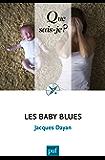Les baby blues: « Que sais-je ? » n° 4036