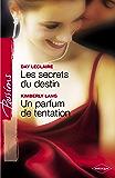 Les secrets du destin - Un parfum de tentation (Harlequin Passions) : T4 - Saga des Dante
