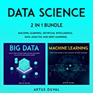 Data Science: 2 in 1 Bundle: Machine Learning, Artificial Intelligence, Data Analysis and Deep Learning