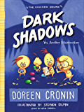 Dark Shadows: Yes, Another Misadventure (The Chicken Squad Book 4)
