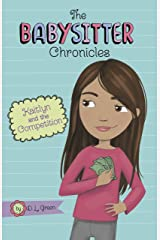 Kaitlyn and the Competition (The Babysitter Chronicles) Kindle Edition