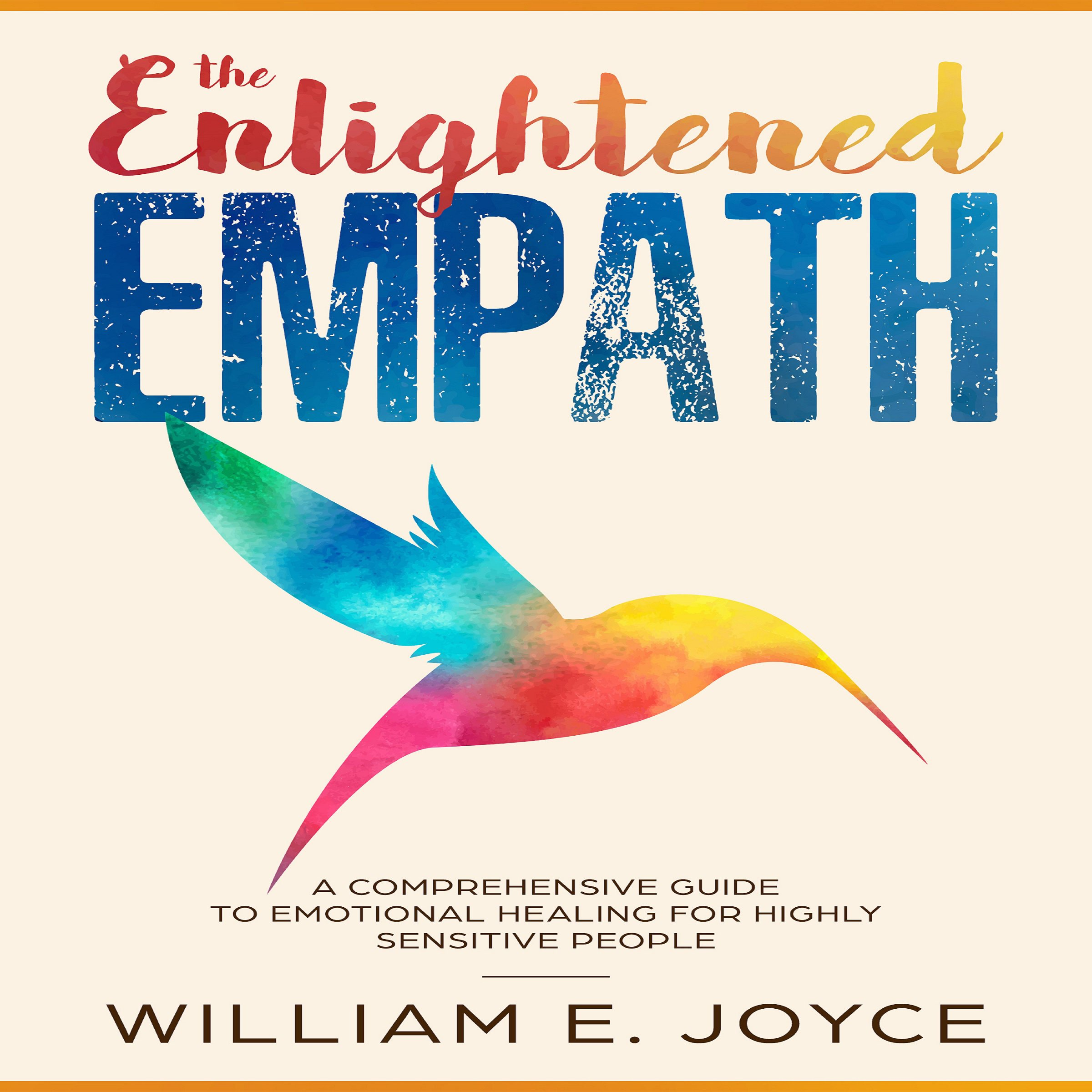 The Enlightened Empath: A Comprehensive Guide to