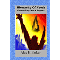 Hierarchy of Needs Counselling Care & Support: A Person Centred Philosophy (English Edition)