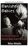 Banished Babies: The Secret History of Ireland's Baby Export Business