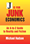 J IS FOR JUNK ECONOMICS: A Guide To Reality In An Age Of Deception (English Edition)