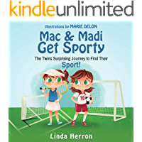 Mac & Madi Get Sporty: The Twins Surprising Journey to Find Their Sport! (Twins, Mac & Madi Book 2)