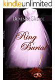 Ring Burial- When happily ever after turns tragic!