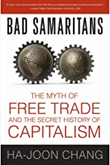 Bad Samaritans: The Myth of Free Trade and the Secret History of Capitalism Kindle Edition
