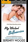 My Wicked Billionaire (The Billionaire Kings Book 6)