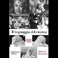 Il linguaggio del cinema: significazione e retorica (Italian Edition) book cover