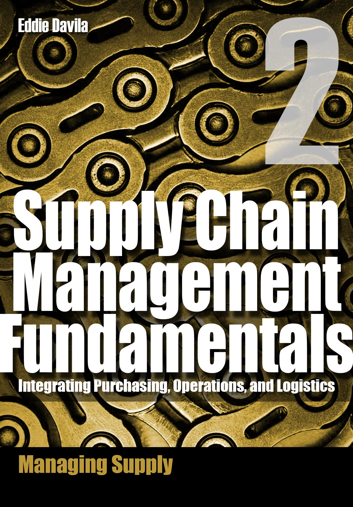 Supply Chain Management Fundamentals 2: Integrating Purchasing, Operations & Logistics: Module Two (Supply Chain Management Fundamentals: Integrating Purchasing, Operations & Logistics)