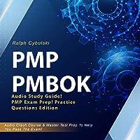 PMP PMBOK: Audio Study Guide! PMP Exam Prep! Professional Exam Study Guide!: Audio Crash Course & Master Test Prep to…