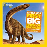 Little Kids First Big Book of Dinosaurs (First Big Book) (National Geographic Little Kids First Big Books)