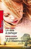 Un rêve à partager - La passion d'un Westmoreland (Passions)