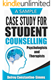 A Sample Case Study For Student Counselling Psychologists and Therapists