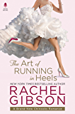 The Art of Running in Heels: A Chinooks Hockey Team Novel