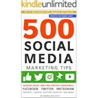 Image for 500 Social Media Marketing Tips: Essential Advice, Hints and Strategy for Business: Facebook, Twitter, Instagram, Pinterest, LinkedIn, YouTube, Snapchat, and More! (Updated DECEMBER 2020!)