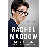 Rachel Maddow: A Biography (English Edition)