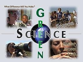 Green Science:  Helping Planet Earth Season 1