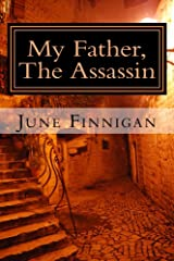 My Father, The Assassin: The Continuing Adventures of Joanna Wilde Kindle Edition