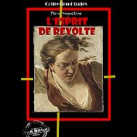 L'esprit de révolte: édition intégrale (Littérature socialiste et anarchiste)