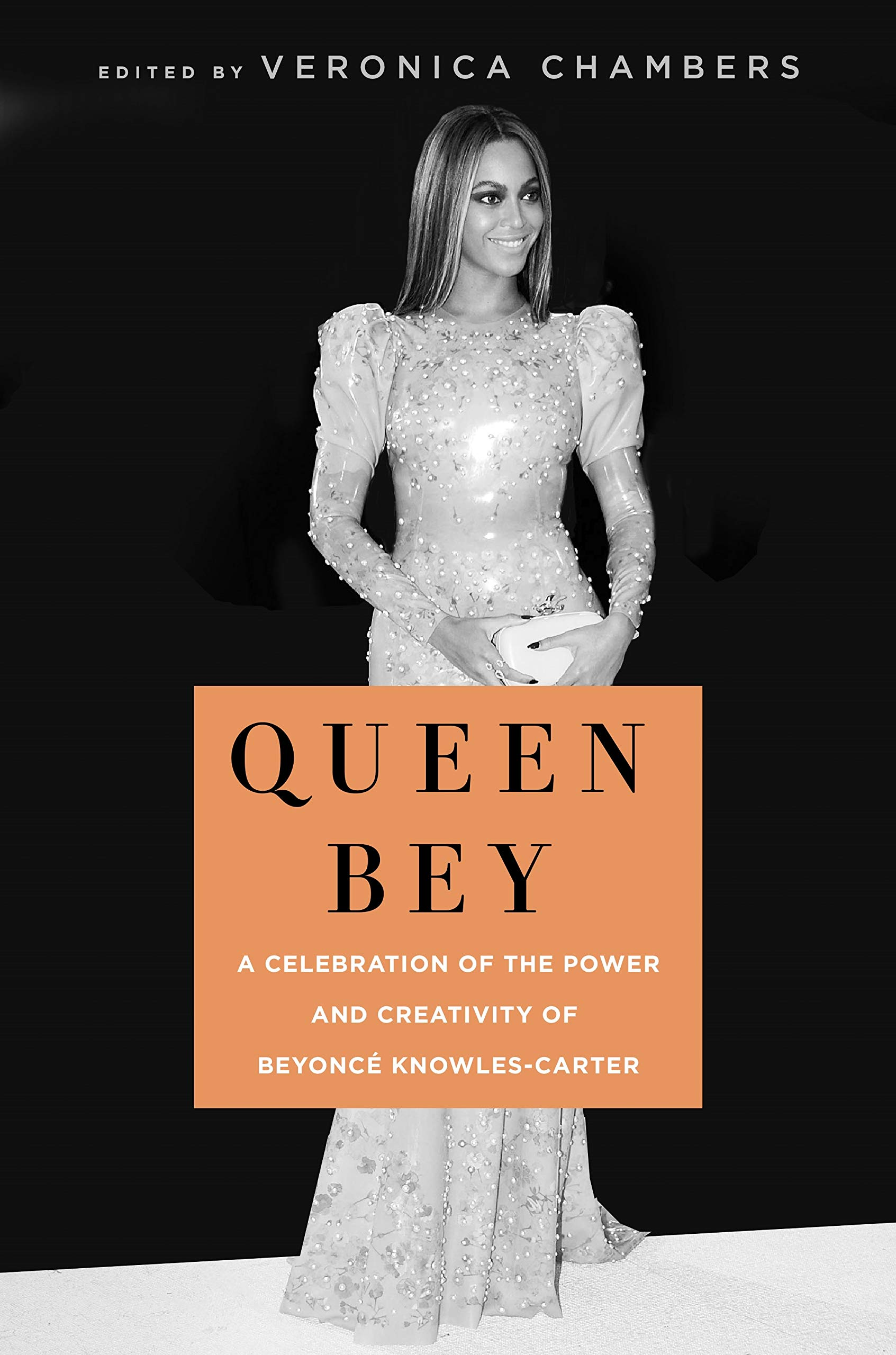Queen Bey A Cele Tion Of The Power And Creativity Of Beyonce Knowles Carter Hardcover March 5 2019