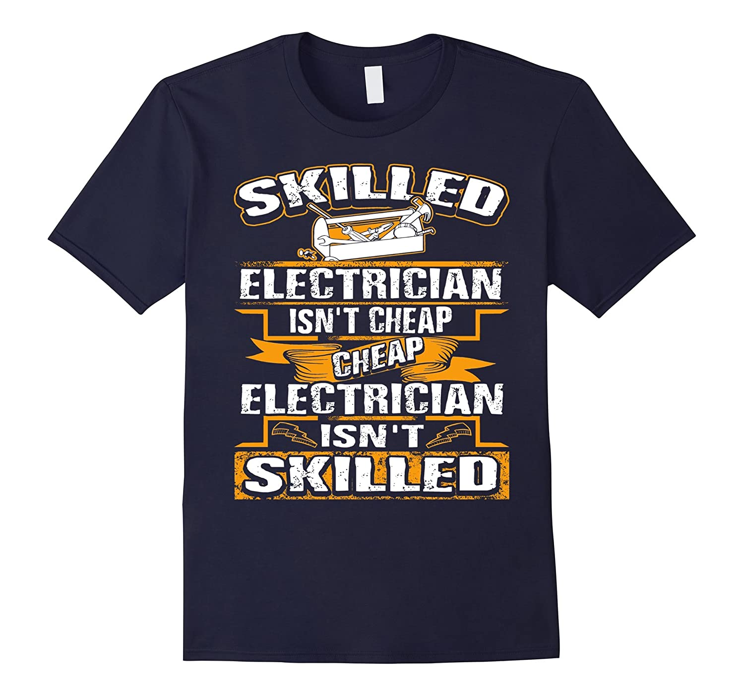 Electrician Shirt - Skilled Electrician Is Not Cheap-TD