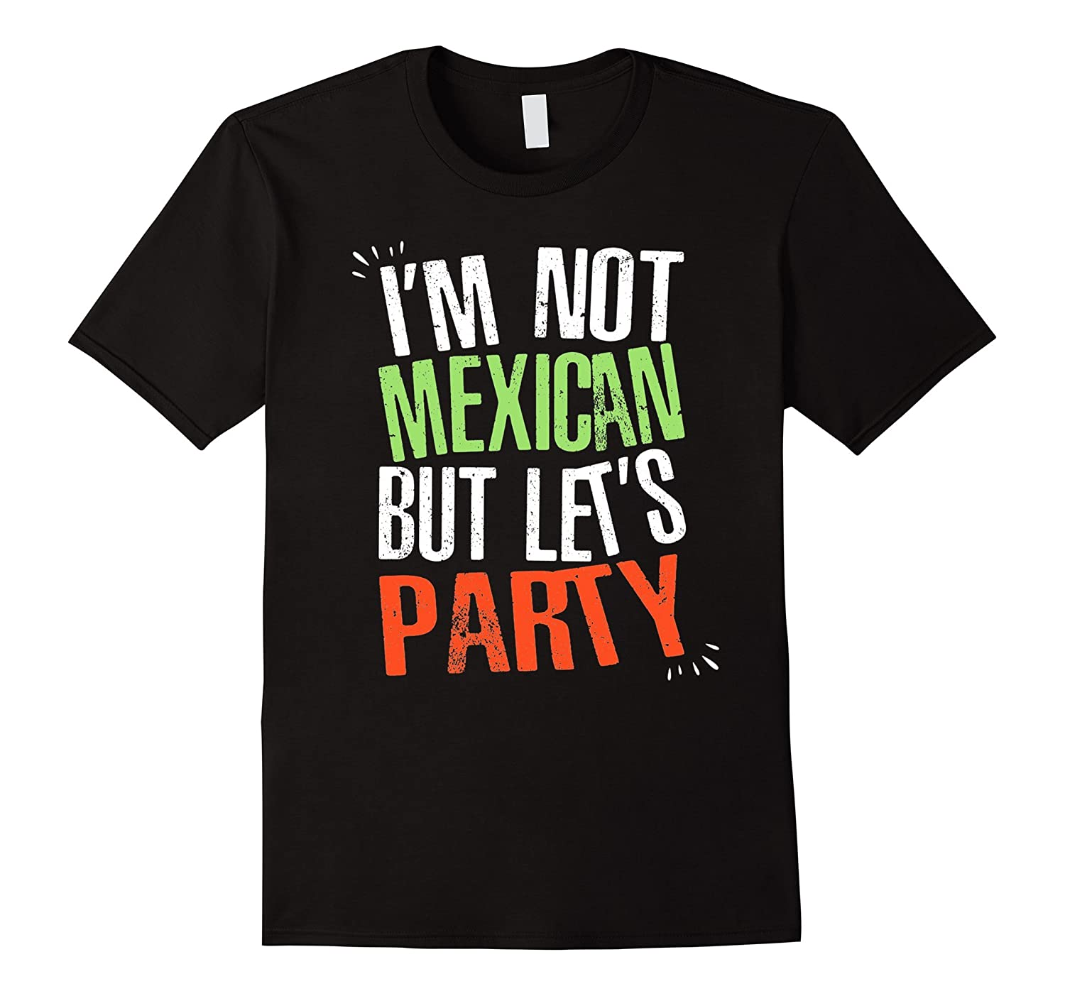 Im Not Mexican But Lets Party - Funny Cinco De Mayo Shirt-Vaci