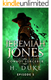 Jeremiah Jones Cowboy Sorcerer: Episode 5 (Cowboy Sorcerer serial)