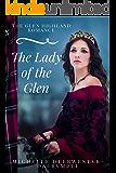 The Lady of the Glen: A Scottish Medieval Historical Romance Novel (The Glen Highland Romance Book 2)