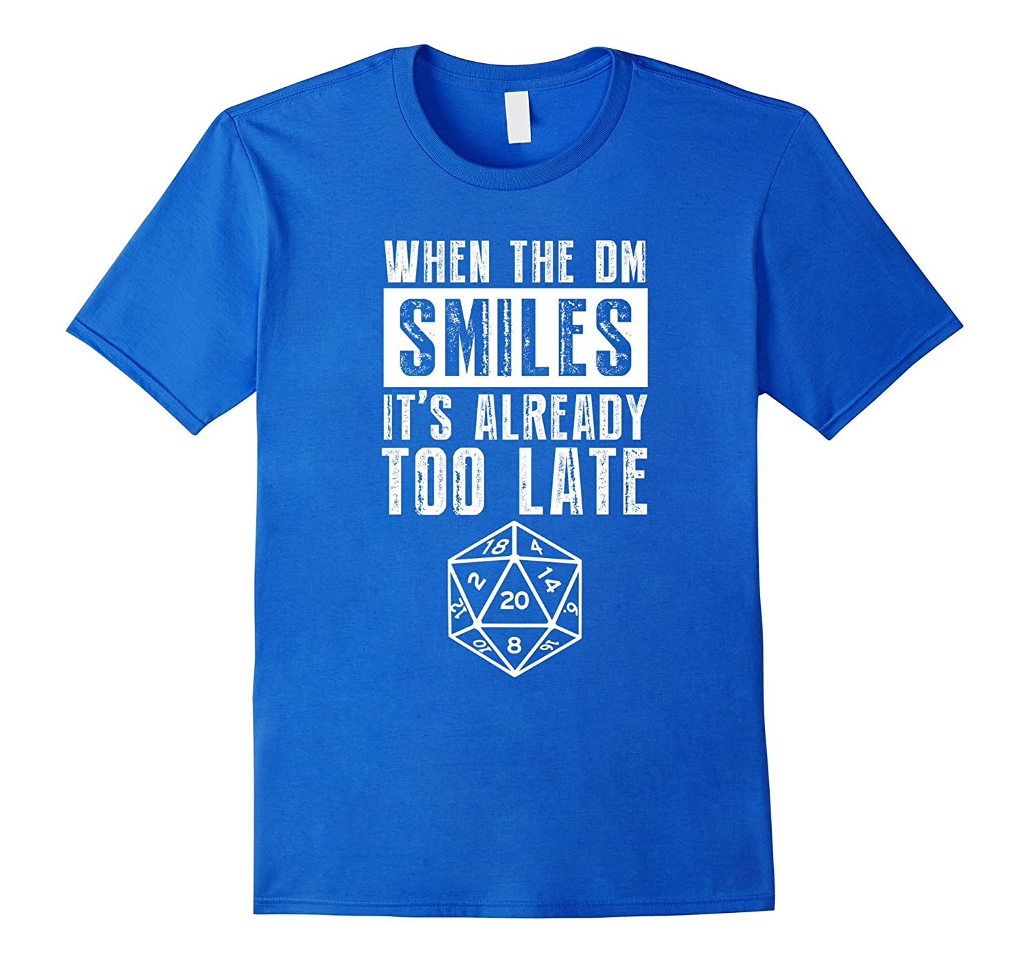 20 Sided Dice T Shirt When The DM Smiles It's Already Too La-TH