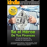 Sé el Héroe de tus Finanzas: Sino lo haces tú, nadie lo hará por ti