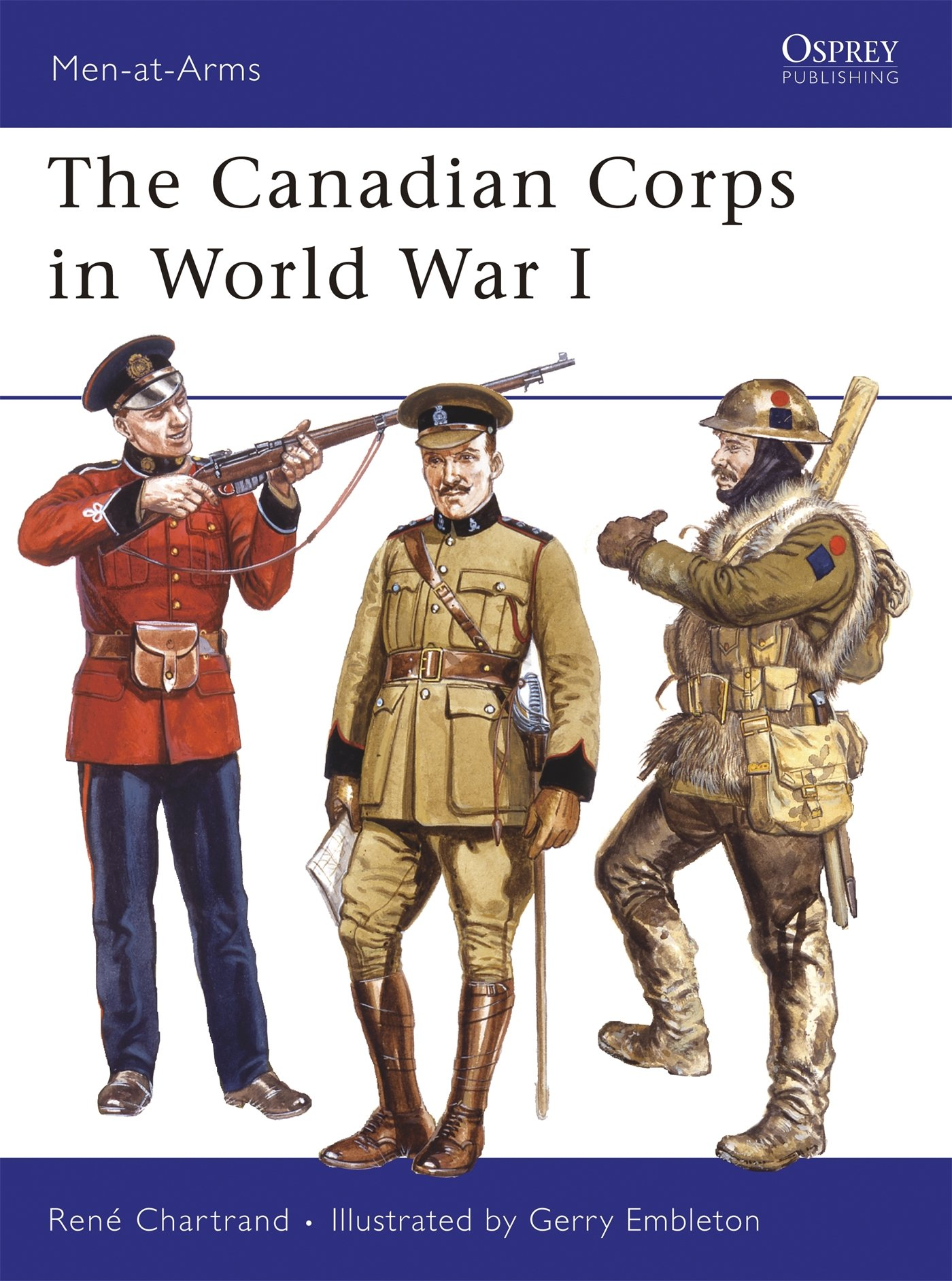 The Canadian Corps in World War I: René Chartrand, Gerry