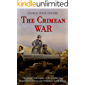 The Crimean War: The History and Legacy of the Conflict that Modernized Warfare and Weakened Tsarist Russia