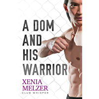 A Dom and His Warrior (Club Whisper Book 3) (English Edition)