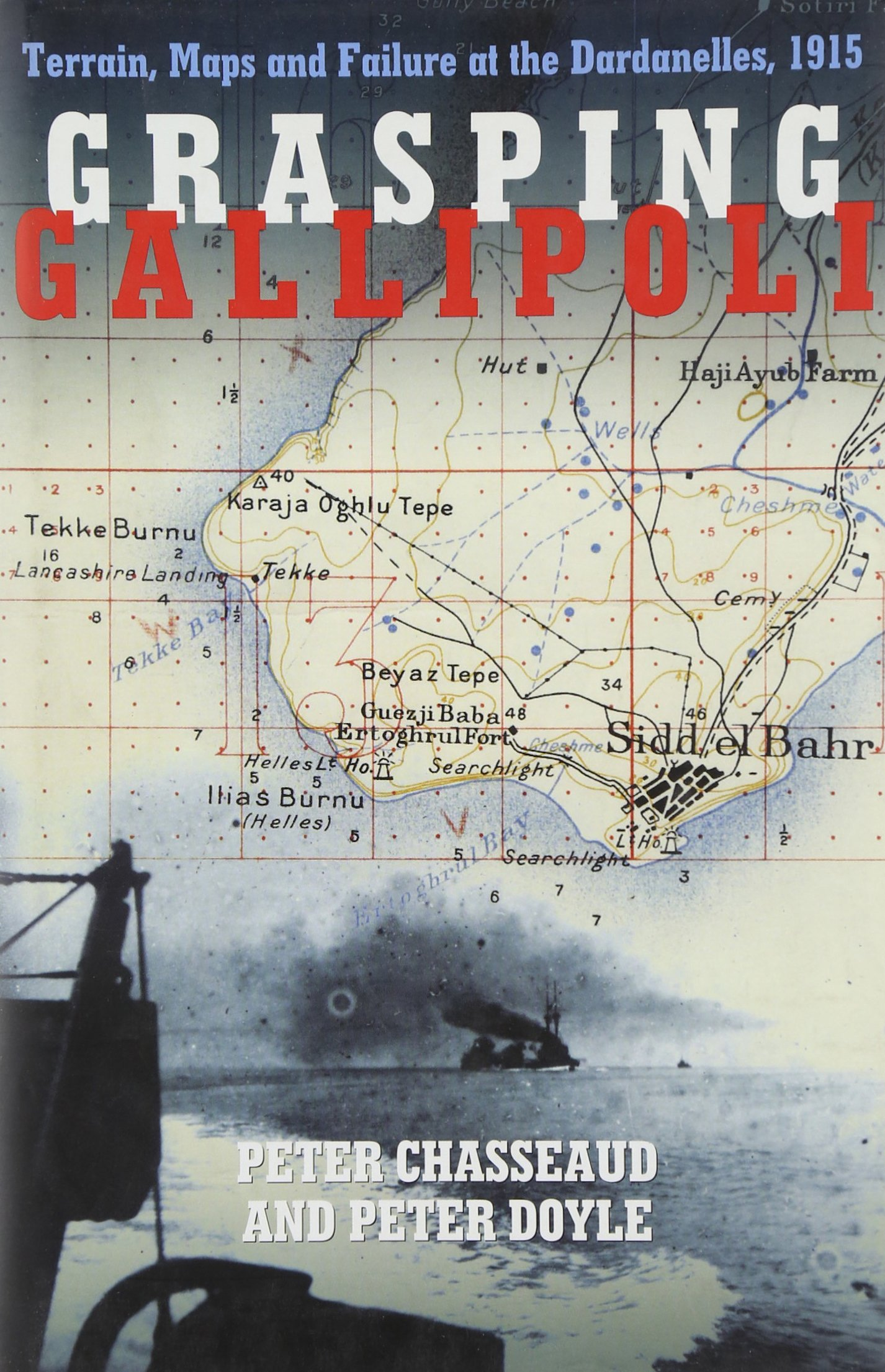 Download Grasping Gallipoli: Terrains, Maps and Failure at the Dardanelles, 1915 pdf