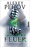 Goldenes Feuer: Chroniken der Seelenfänger 3 (German Edition)