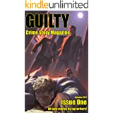 Guilty Crime Story Magazine: Issue 001 - Summer 2021