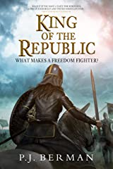 King of the Republic: What Makes A Freedom Fighter? (Silrith Book 2) Kindle Edition