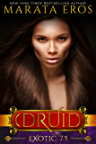 Exotic (#7.5): Dark Alpha Vampire Paranormal Menage Romance (The Druid Series)