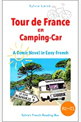 Tour de France en Camping-car, A Comic Novel in Easy French: Intermediate Level (Sylvie's French Reading Box t. 6) (French Edition) Kindle Edition