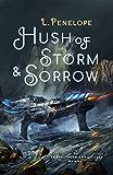 Hush of Storm & Sorrow: An Earthsinger Chronicles Novella (Earthsinger Chronicles Novellas Book 2)