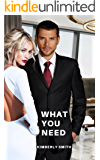 What You Need: Romance and Sex Book 2