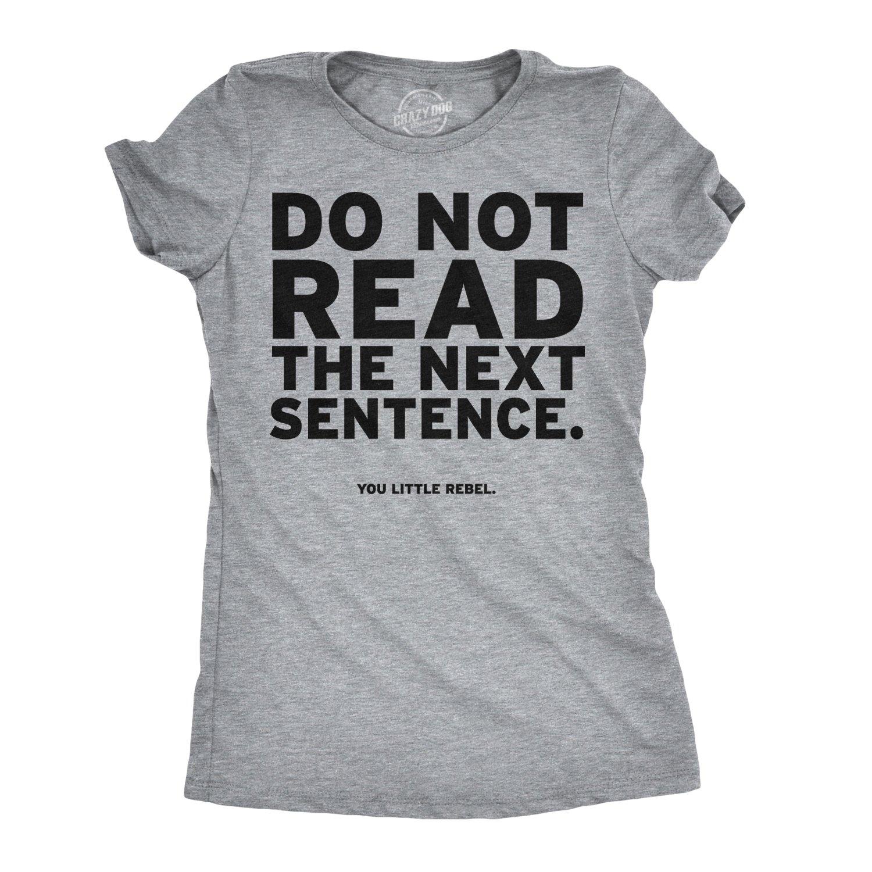 0ff92a625c92 Women s Do Not Read The Next Sentence T Shirt Funny English Shirt ...