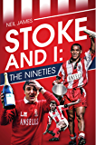 Stoke and I: The Nineties