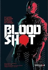 Bloodshot: Ele Agora é Uma Arma de Matar e esta Atrás de Vingança