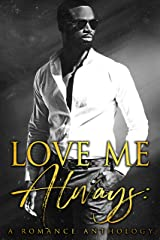 Love Me Always: A Romance Anthology Kindle Edition